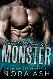 Monster - A Bad Boy Mafia Romance ebook by Nora Ash