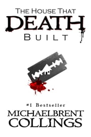 The House That Death Built ebook by Michaelbrent Collings