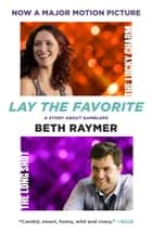Lay the Favorite ebook by Beth Raymer