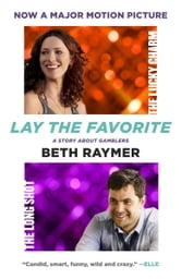 Lay the Favorite - A Memoir of Gambling ebook by Beth Raymer