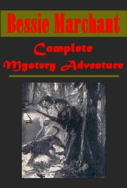 Complete Mystery Adventure ebook by Bessie Marchant