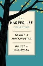 Harper Lee Collection E-book Bundle - To Kill a Mockingbird + Go Set a Watchman 電子書 by Harper Lee