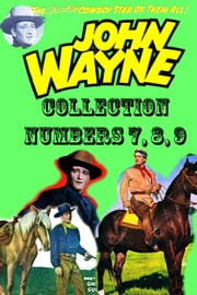 John Wayne Adventure Comics Collection, Numbers 7, 8, 9 ebook by Yojimbo Press LLC,Toby/Minoan