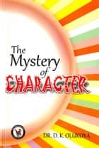 The Mystery of Character ebook by Dr. D. K. Olukoya