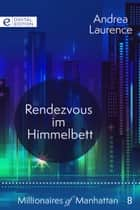 Rendezvous im Himmelbett ebook by Andrea Laurence
