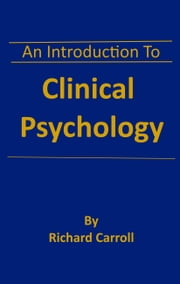 An Introduction To Clinical Psychology ebook by Richard Carroll