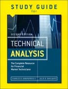 Study Guide for the Second Edition of Technical Analysis - The Complete Resource for Financial Market Technicians ebook by Charles D. Kirkpatrick II, Julie A. Dahlquist