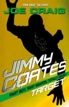 Jimmy Coates: Target ebook by Joe Craig