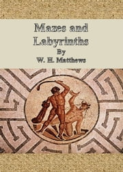 Mazes and Labyrinths ebook by W. H. Matthews