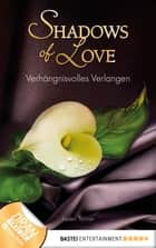 Verhängnisvolles Verlangen - Shadows of Love ebook by Jaden Tanner
