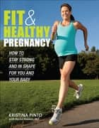 Fit & Healthy Pregnancy ebook by Kristina Pinto, EdD,Dr. Rachel MD, OBGYN Kramer MD, OBGYN, MD, OBGYN