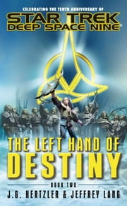 Star Trek: Deep Space Nine: The Left Hand of Destiny Book Two ebook by J. G. Hertzler,Jeffrey Lang
