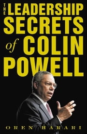The Leadership Secrets of Colin Powell ebook by Harari, Oren