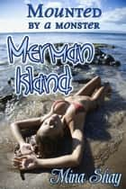 Mounted by a Monster: Merman Island ebook by Mina Shay