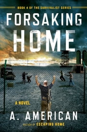 Forsaking Home ebook by A. American