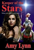 Keeper of the Stars ebook by Amy Lynn