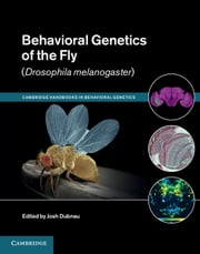Behavioral Genetics of the Fly (Drosophila Melanogaster) ebook by Josh Dubnau