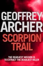Scorpion Trail ebook by Geoffrey Archer