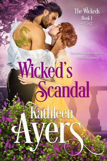 Wicked's Scandal - The Wickeds, #1 ebook by Kathleen Ayers