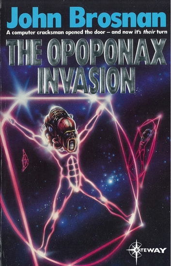 The Opoponax Invasion eBook by John Brosnan
