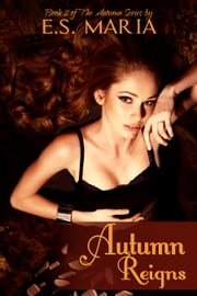 Autumn Reigns - Book Two ebook by E.S. Maria