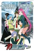 Rosario+Vampire, Vol. 10 - Lesson Ten: Magic Mirror ebook by Akihisa Ikeda
