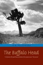 The Buffalo Head ebook by R. M. Patterson