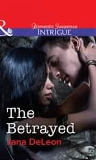The Betrayed (Mills & Boon Intrigue) (Mystere Parish: Family Inheritance, Book 2) ebook by Jana DeLeon