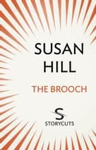 The Brooch (Storycuts) ebook by Susan Hill