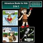 Adventure Books for Kids - Ridiculously-Good Stories for the Kids audiobook by
