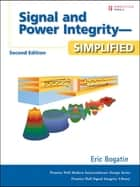 Signal and Power Integrity - Simplified ebook by Eric Bogatin