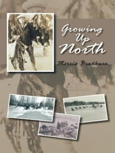 Growing Up North ebook by Morris Bradburn
