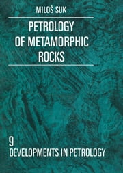 Petrology of Metamorphic Rocks ebook by Suk, M.