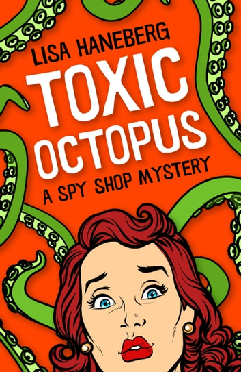 Toxic Octopus ebook by Lisa Haneberg