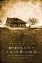 Resisting the Place of Belonging ebook by Daniel Boscaljon