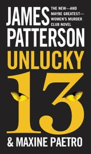 Unlucky 13 ebook by James Patterson, Maxine Paetro