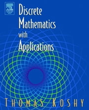 Discrete Mathematics with Applications ebook by Koshy, Thomas