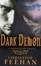 Dark Demon - Number 16 in series ebook by Christine Feehan