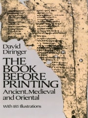 The Book Before Printing ebook by David Diringer