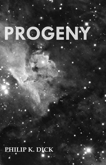 Progeny ebook by Philip K. Dick