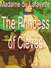 The Princess of Cleves ebook by de Lafayette, Madame