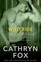 Wild Ride ebook by Cathryn Fox