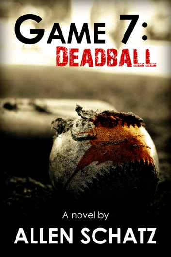 Game 7: Dead Ball ebook by Allen Schatz