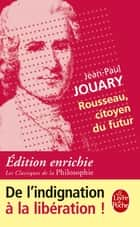 Rousseau, citoyen du futur ebook by Jean-Paul Jouary