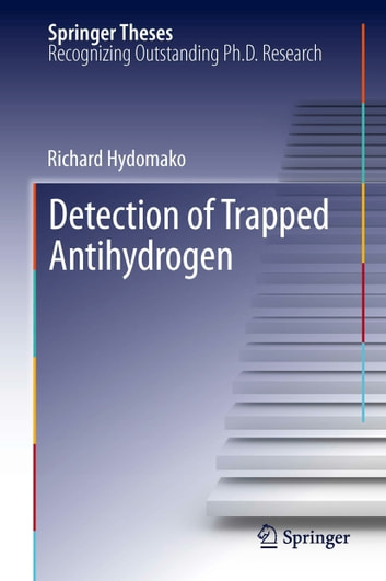 Detection of Trapped Antihydrogen ebook by Richard Hydomako