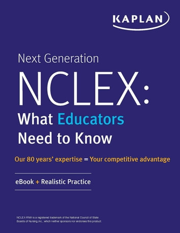 Next Generation NCLEX (NGN): What You Need to Know - Realistic Practice ebook by Kaplan Nursing