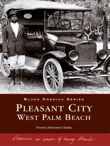 Pleasant City, West Palm Beach ebook by Everee Jimerson Clarke