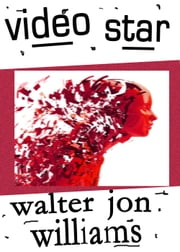 Video Star (Voice of the Whirlwind) ebook by Walter Jon Williams