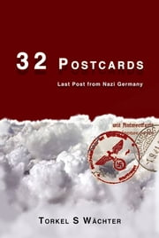 32 Postcards - Last Post from Nazi Germany ebook by Torkel S Wächter