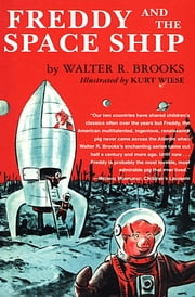 Freddy and the Space Ship ebook by Walter R. Brooks, Kurt Wiese